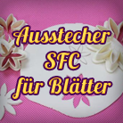 Ausstecher SFC für Blätter
